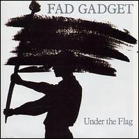 Under the Flag - Fad Gadget
