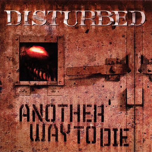 Another Way To Die - Disturbed