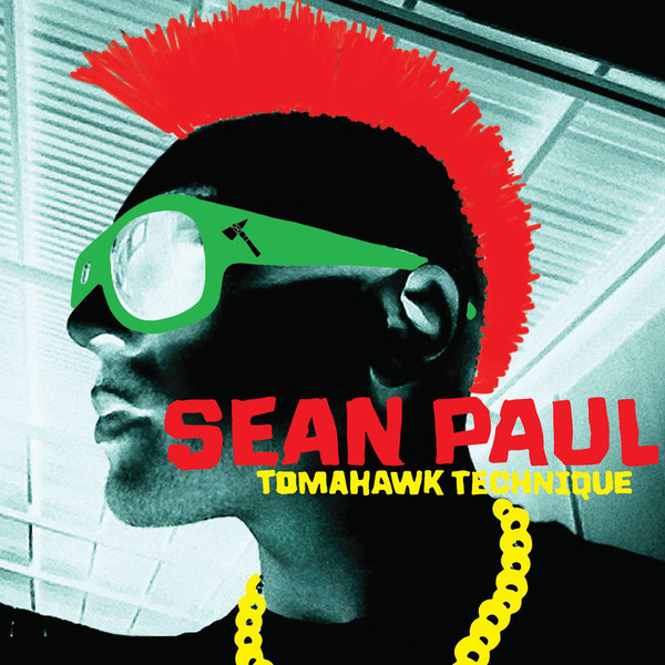 Tomahawk Technique - Sean Paul