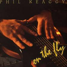 On The Fly - Phil Keaggy