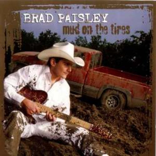Mud On The Tires - Brad Paisley