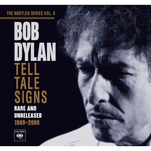 The Bootleg Series Vol. 8 – Tell Tale Signs: Rare and Unreleased 1989–2006 (CD2) - Bob Dylan