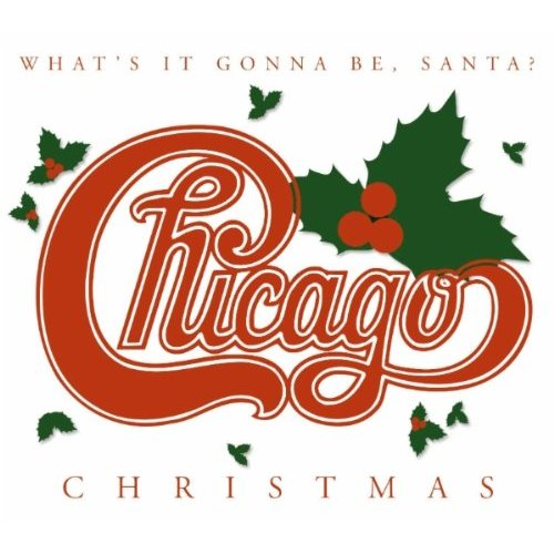 Chicago Christmas -  What's It Gonna Be, Santa? - Chicago