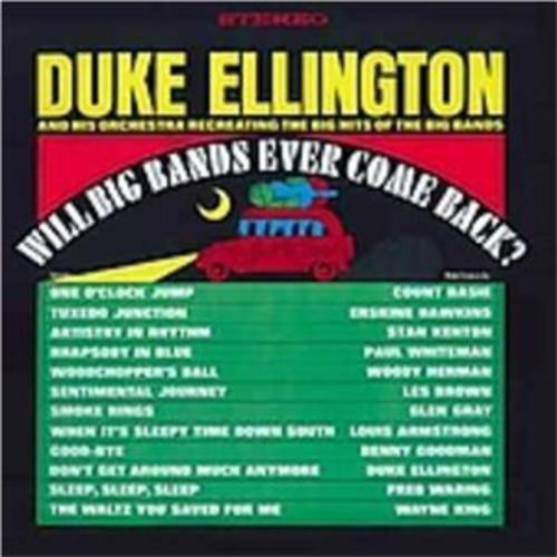 Will Big Bands Ever Come Back? - Duke Ellington