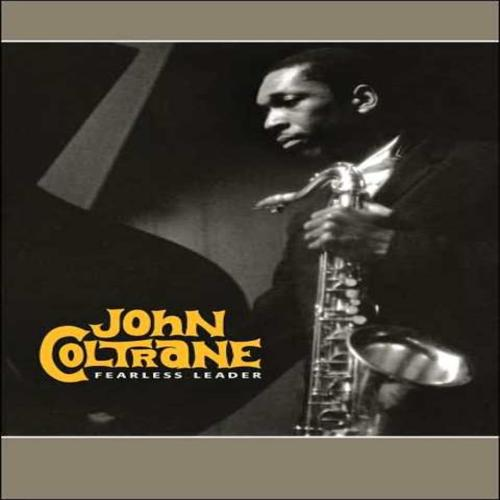 Fearless Leader (CD5) - John Coltrane