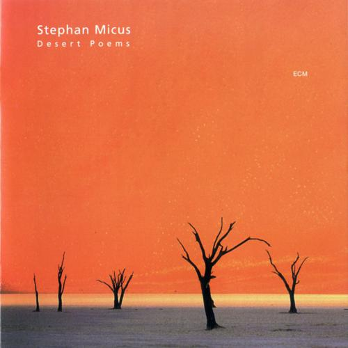 Desert Poems - Stephan Micus