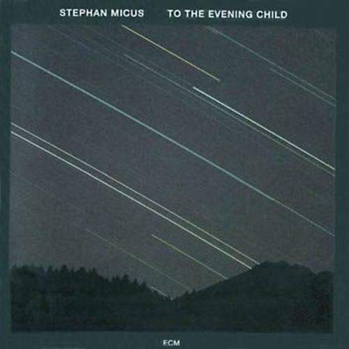 To The Evening Child - Stephan Micus