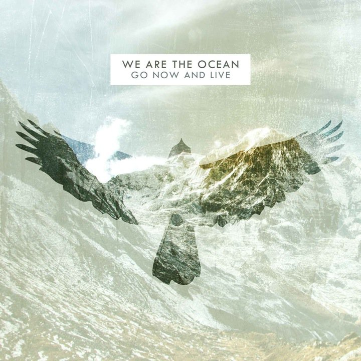 Go Now And Live - We Are The Ocean