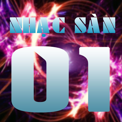 Nhạc Sàn 01 - Various Artists