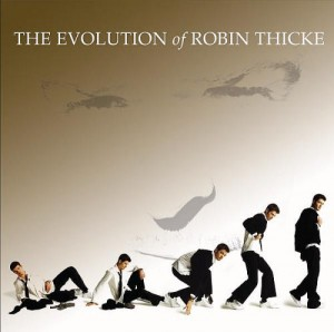 The Evolution Of Robin Thicke - Robin Thicke