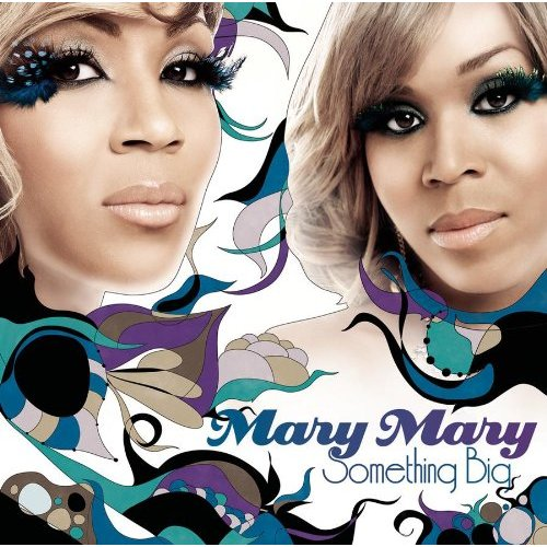 Something Big - Mary Mary