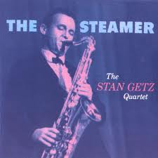 The Steamer - Stan Getz