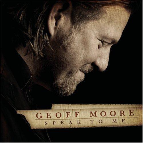 Speak To Me - Geoff Moore