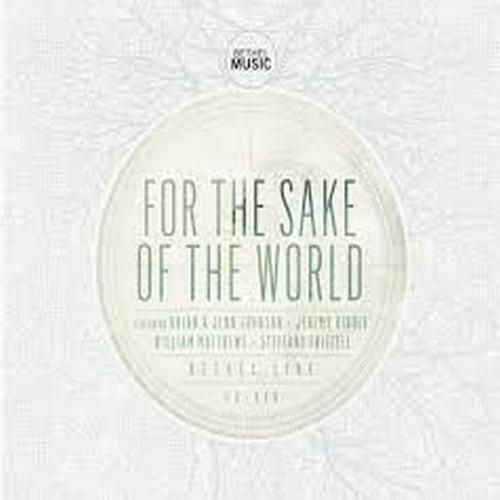 For The Sake Of The World - Bethel Music