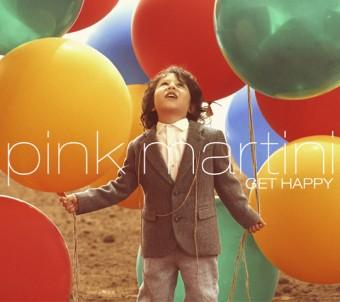 Get Happy - Pink Martini