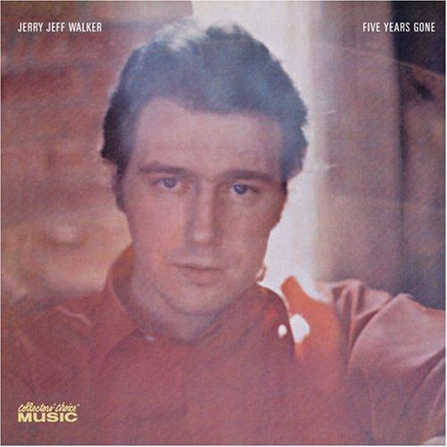 Five Years Gone - Jerry Jeff Walker