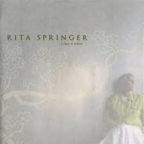 I Have To Believe - Rita Springer