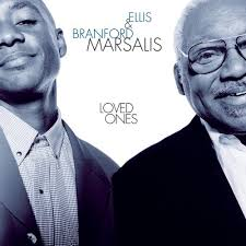 Loved Ones - Branford Marsalis - Ellis Marsalis