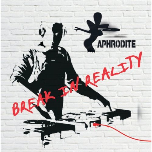 Break In Reality - Aphrodite