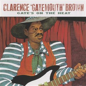 Gate's On The Heat - Clarence 'Gatemouth' Brown