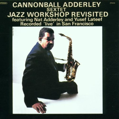Jazz Workshop Revisited - Cannonball Adderley