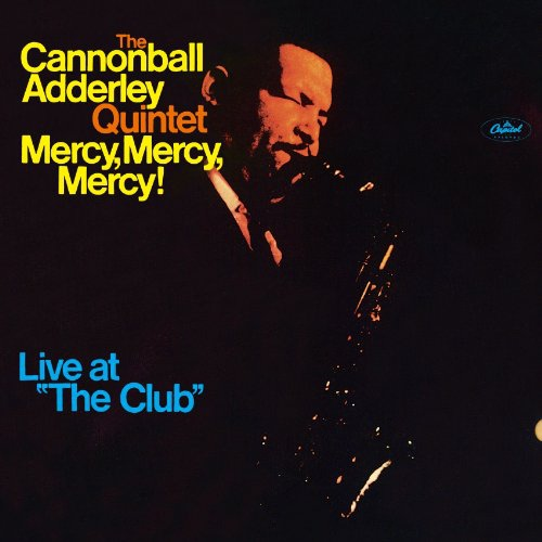 Mercy, Mercy, Mercy! Live at  The Club - Cannonball Adderley