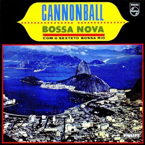 Cannonball's Bossa Nova - Cannonball Adderley