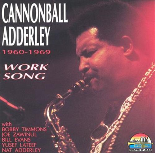Work Song 1960-1969 - Cannonball Adderley