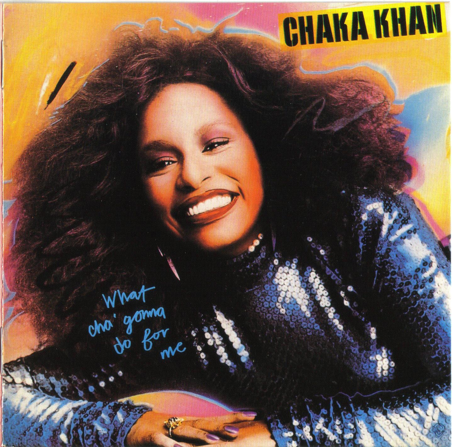 What Cha' Gonna Do For Me - Chaka Khan