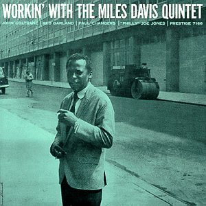Workin' With The Miles Davis Quintet - Miles Davis Quintet
