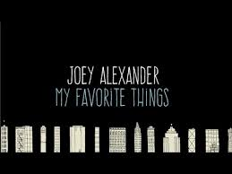 My Favorite Things - Joey Alexander