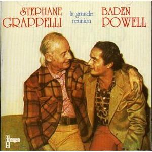 La Grande Reunion - Stephanie Grappelli - Baden Powell
