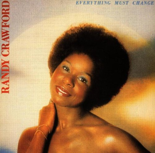 Everything Must Change - Randy Crawford