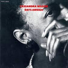 Days Aweigh - Cassandra Wilson