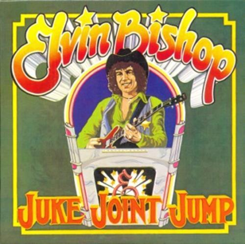Juke Joint Jump - Elvin Bishop