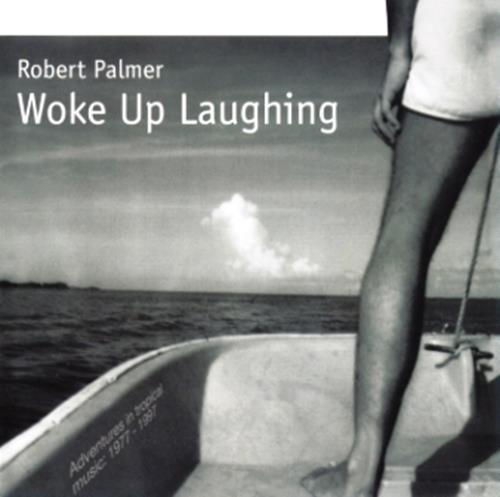 Woke Up Laughing (Compilation) - Robert Palmer