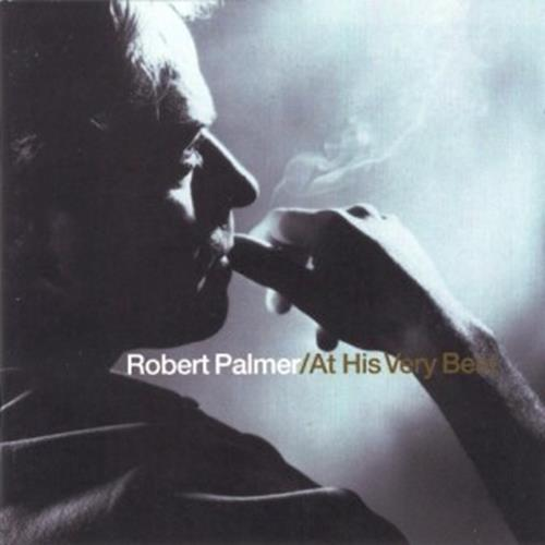 At His Very Best (Compilation) - Robert Palmer