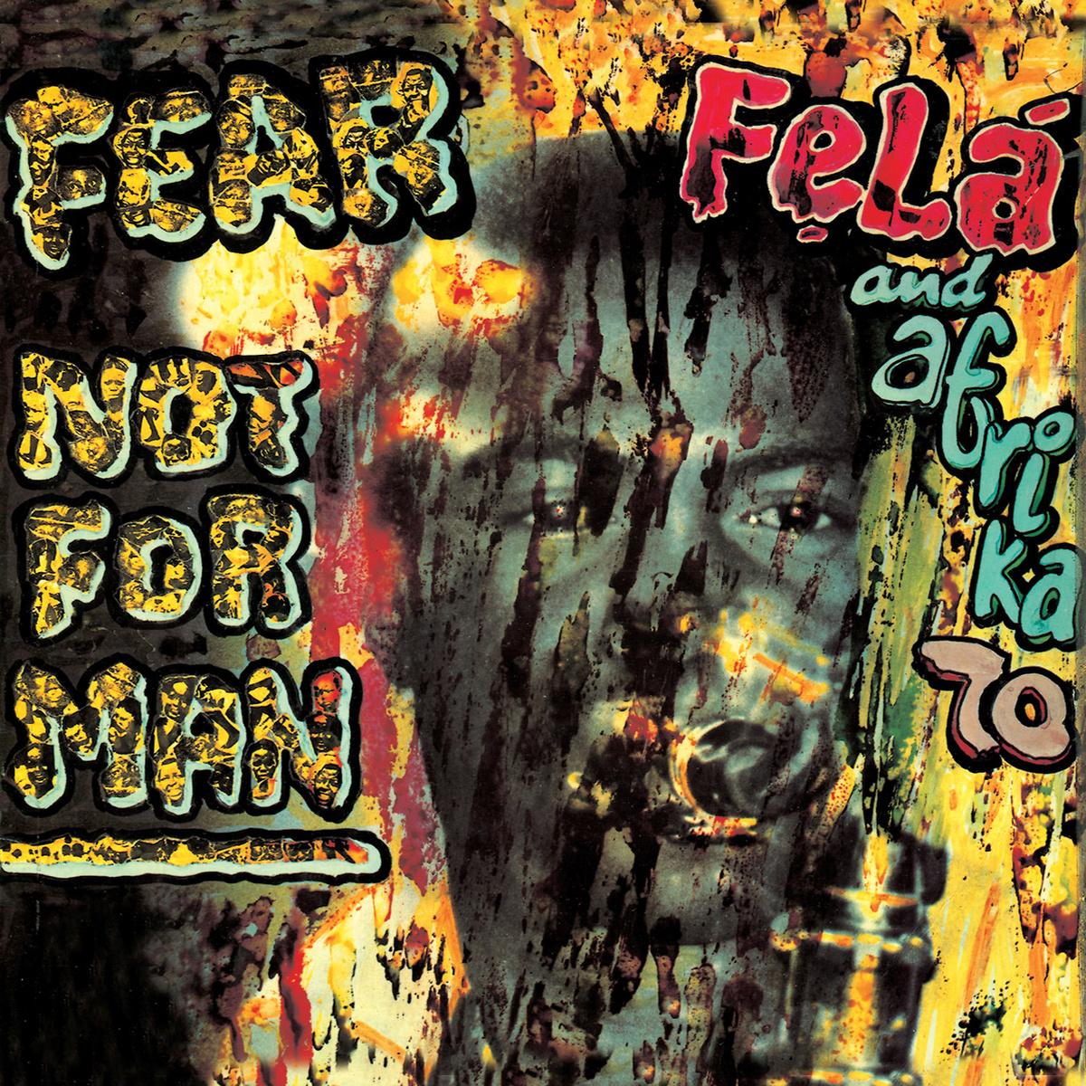 Fear Not For Man - Fela Kuti