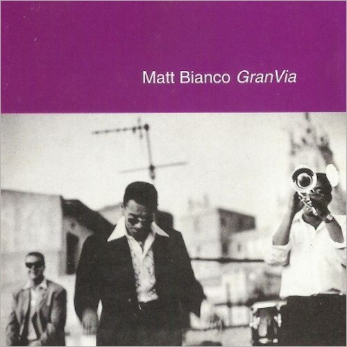 Gran Via - Matt Bianco