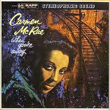 When You're Away - Carmen Mcrae