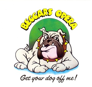 Get Your Dog Off Me ! - Beggars Opera