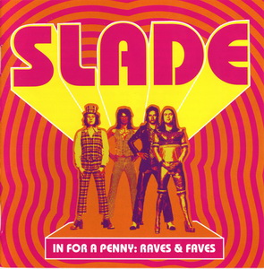 In For A Penny ~ Raves & Faves - Slade