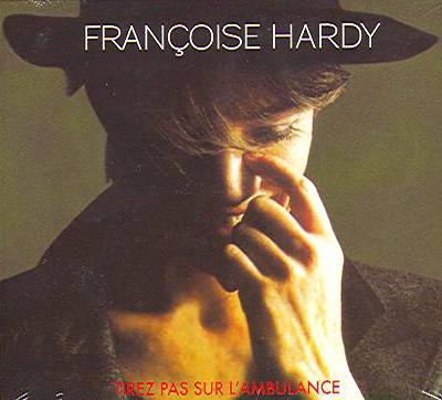 Tirez Pas Sur L'Ambulance - Francoise Hardy