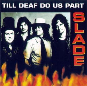 Till Deaf Do Us Part - Slade