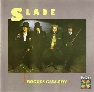 Rogues Gallery - Slade
