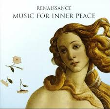 Renaissance - Music For Inner Peace - The Sixteen