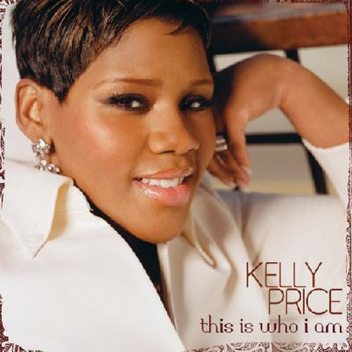 This Is Who I Am - Kelly Price