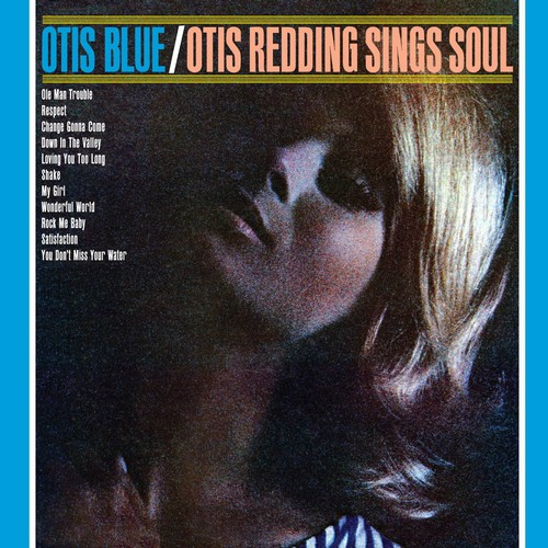 Otis Blue. Otis Redding Sings Soul - Otis Redding