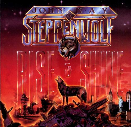 Rise & Shine - Steppenwolf
