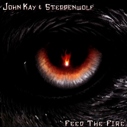 Feed The Fire - Steppenwolf